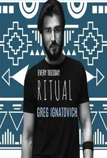 Ritual With Greg Ignatovich